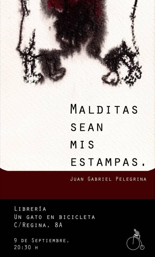 """Exposición """"MALDITAS SEAN MIS ESTAMPAS"""" – Juan Gabriel Pelegrina Fernández"""
