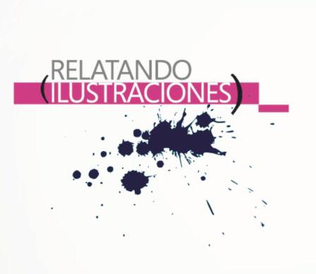 """Exposición """"Relatando Ilustraciones"""""""