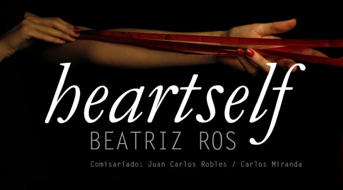 Exposición HEARTSELF de Beatriz Ros en Bellas Artes