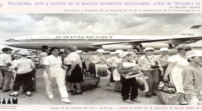 Periodismo, arte y archivo en la muestra Documentos extraviados: niños de Chernobil en Cuba. 30/10/17. 18:00. Salón de actos F. BB.AA