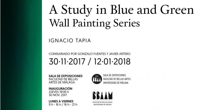 "Inauguración: ""A Study in Blue and Green"" Ignacio Tapia. 30 /11/17, 19:00. SALA Exp. F. de BB AA"