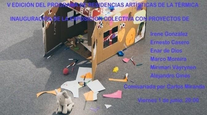 Inauguración de exposición colectiva en la Térmica, comisariada por Carlos Miranda. 01/06/18. 20:00.