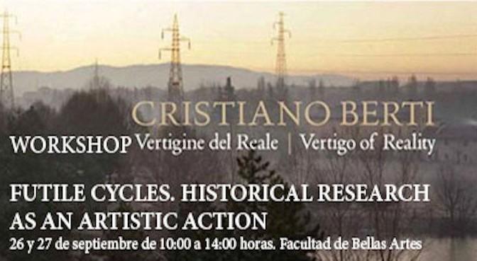 Workshop impartido por  CRISTIANO BERTI.  Miércoles 26 y jueves 27 de septiembre.10:00 a 14:00. Facultad de Bellas Artes.