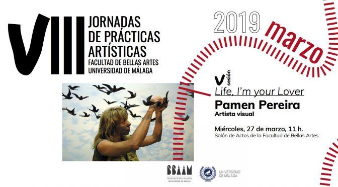 """conferencia: """"Life, I'm your Lover"""" de Pamen Pereira. 27/03/19, 11:00. Salón de Actos Facultad Bb.Aa."""