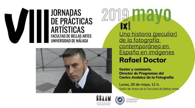 conferencia: Una historia (peculiar) de la fotografía contemporánea en España en imágenes. Rafael Doctor. 20/05/19. 11:00. S. Actos  Facultad bb.aa.