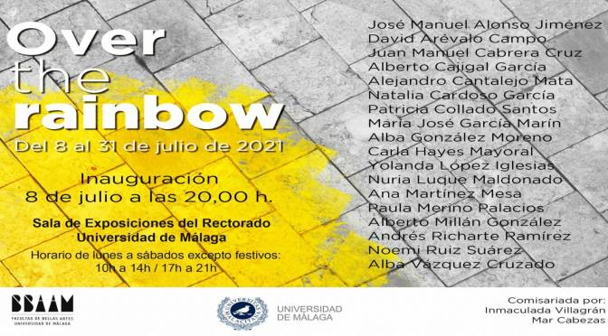 """Inauguración exp. """"Over the rainbow"""", de egresados de la F. de BB.AA. 8/07/21, 20:00. S. de Exp. Rectorado de la UMA."""