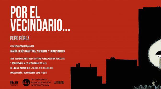 """Inauguración exposición """"POR EL VECINDARIO…"""" de Pepo Perez.  7/11/19, 19:30. Sala exp. Facultad de BB.AA."""