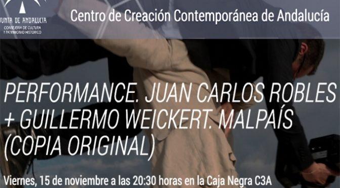 """Performance """"Mal País (Copia Original)"""" Juan C. Robles y Guillermo Weickert. 15/11/19. 20:30. La Caja Negra C3A"""