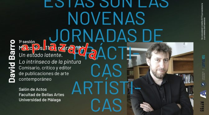 "Aplazada la conferencia: ""Un estado latente. Lo intrínseco de la pintura"" de David Barro."