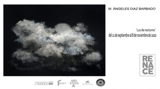 """Inauguración exposición: """"""""Luz de nocturno"""" de Mª Ángeles Díaz Barbado. Galería Renace de Baeza. 11/09/2020. 20:30."""