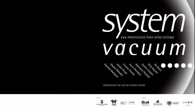 """""""SYSTEM VACCUM"""", proyectos artísticos de nueve alumnos egresados de BB.AA Málaga. SALA DE EXPOSICIONES LA CORACHA. 18/12/20 AL 17/01/21."""
