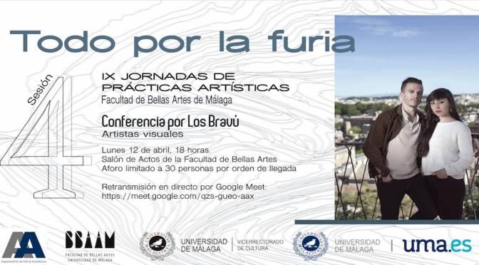 """Conferencia: """"Todo por la furia"""" de Los Bravú. 12/04/21, 18:00.Salón de Actos de la Facultad de Bellas Artes + retransmisión telemática"""